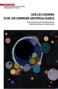 """Mireille Delmas-Marty et Kathia Martin-Chenut - Sur les chemins d'un """"Jus commune"""" universalisable."""