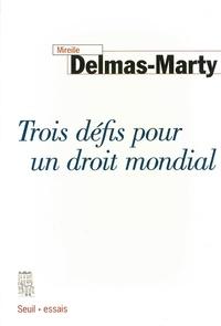 Mireille Delmas-Marty - Trois défis pour un droit mondial.