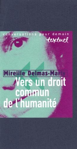 Mireille Delmas-Marty - Vers un droit commun de l'humanité - Entretien avec Philippe Petit.