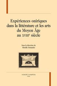 Mireille Demaules - Expériences oniriques dans la littérature et les arts du Moyen Age au XVIIIe siècle.