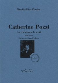 Mireille Diaz-Florian - Catherine Pozzi - La vocation à la nuit.