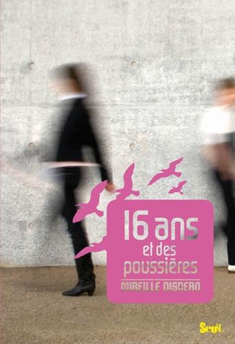 16 Ans Et Des Poussieres