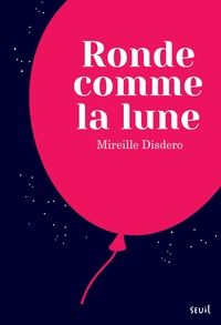 Mireille Disdero - Ronde comme la lune.