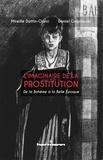 Mireille Dottin-Orsini et Daniel Grojnowski - L'imaginaire de la prostitution - De la Bohème à la Belle Epoque.