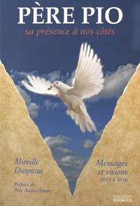 Père Pio- Sa présence à nos côtés : messages et visions reçus de 2012 à 2016 - Mireille Drapeau pdf epub