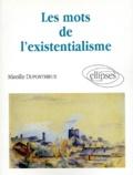 Mireille Duponthieux - Les mots de l'existentialisme.