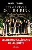Mireille Duteil - Les martyrs de Tibhirine.