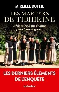 Les martyrs de Tibhirine - Mireille Duteil |