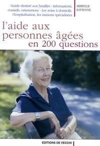 Mireille Estienne - L'aide aux personnes âgées en 200 questions.