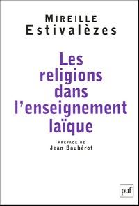 Les religions dans l'enseignement laïque - Mireille Estivalèzes |