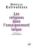 Mireille Estivalèzes - Les religions dans l'enseignement laïque.