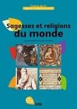 Mireille Estivalèzes et Christian Defebvre - Sagesses et religions du monde 6e - Cahier de travaux pratiques.