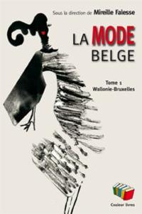 Mireille Falesse et Daniel Simon - La mode belge - Tome 1, Wallonie et Bruxelles.