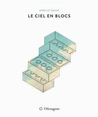 Mireille Gagné - Le ciel en blocs.