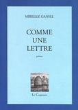 Mireille Gansel - Comme une lettre.