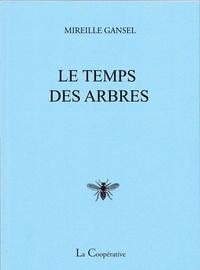 Mireille Gansel - Le Temps des arbres.