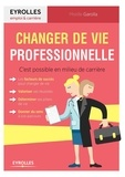 Mireille Garolla - Changer de vie professionnelle - C'est possible en milieu de carrière.