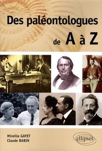 Mireille Gayet et Claude Babin - Des paléontologues de A à Z.