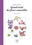 Mireille Gayet - Grand traité des fleurs comestibles - Histoire et cuisine.
