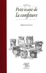 Mireille Gayet - Petit traité de la confiture.