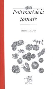 Mireille Gayet - Petit traité de la tomate.