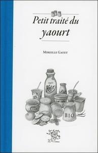 Mireille Gayet - Petit traité du yaourt.