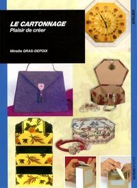 Mireille Gras-Depoix - Le cartonnage - Plaisir de créer.