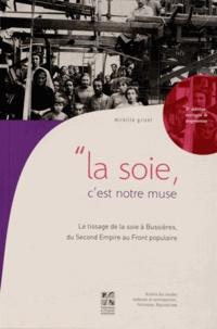 """Mireille Grivot - """"La soie, c'est notre muse"""" - Le tissage à Bussières, du Second Empire au Front populaire."""