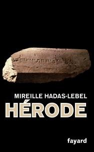 Mireille Hadas-Lebel - Hérode.