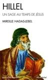 Mireille Hadas-Lebel et Mireille Hadas-Lebel - Hillel, un sage au temps de Jésus.