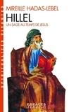 Mireille Hadas-Lebel - Hillel - Un sage au temps de Jésus.