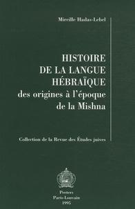 Mireille Hadas-Lebel - Histoire de la langue hébraïque - Des origines à l'époque de la Mishna.