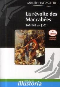 Mireille Hadas-Lebel - La révolte des Maccabées - 167-142 av. J.-C..