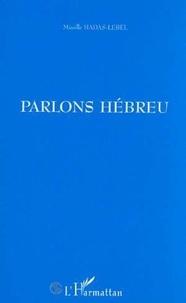 Mireille Hadas-Lebel - Parlons hébreu.