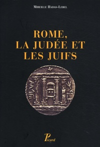 Mireille Hadas-Lebel - Rome, la Judée et les Juifs.