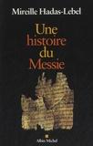 Mireille Hadas-Lebel - Une histoire du Messie.