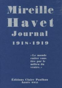 """Mireille Havet - Journal 1918-1919 - """"Le monde entier vous tire par le milieu du ventre""""."""
