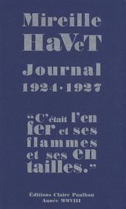 """Mireille Havet - Journal 1924-1927 - """"C'était l'enfer et ses flammes et ses entailles""""."""