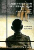 Mireille Hilsum et Bérengère Voisin - La relecture de l'oeuvre par ses écrivains mêmes - Tome 2, Se relire contre l'oubli ? XXe siècle.