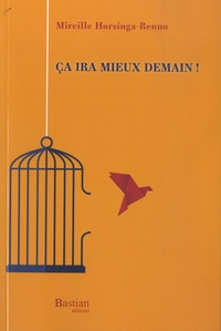 Mireille Horsinga-Renno - Ça ira mieux demain !.