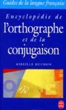 Mireille Huchon - Encyclopédie de l'orthographe et de la conjugaison.