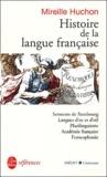 Mireille Huchon - Histoire de la langue française.
