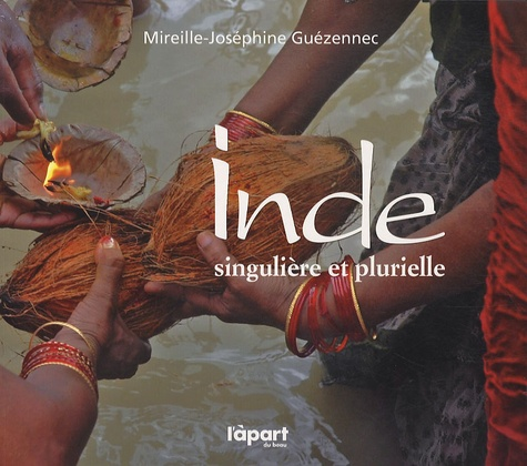 Mireille-Joséphine Guézennec - Inde singulière et plurielle.