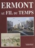 Mireille Juteau - Ermont au fil du temps.