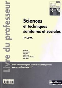 Mireille Lala et Laurence Léonet - Sciences et techniques sanitaires et sociales 1re ST2S - Livre du professeur.
