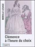 Mireille Lesage - Clémence à l'heure du choix.