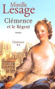 Mireille Lesage - Clémence Tome 2 : Clémence et le Régent.