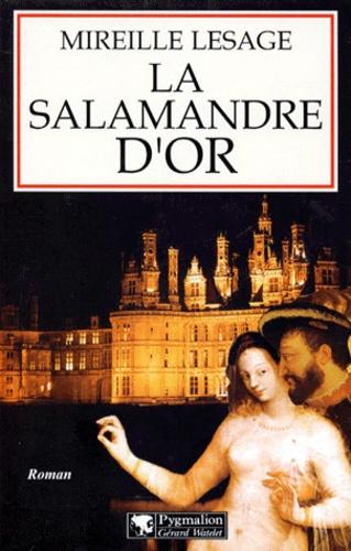 Mireille Lesage - La salamandre d'or.