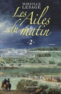 Mireille Lesage - Les Ailes du matin Tome 2 : .
