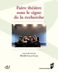 Mireille Losco-Lena - Faire théâtre sous le signe de la recherche.